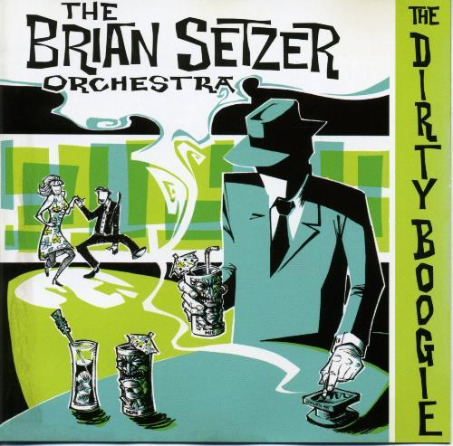 Brian Setzer Orchestra - 1998 - The Dirty Boogie